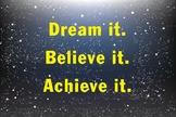 Dream It Believe It Achieve It classroom poster