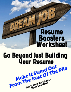 Dream Job Resume Boosters Worksheet: Go Beyond Just Building Your Resume Make It