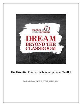 Dream Outside the Classroom: The Essential Teacher to Teachepreneur Toolkit