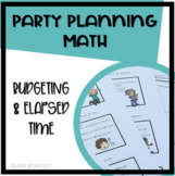 Party Planning with Multiplication, Budgeting, and Elapsed Time!