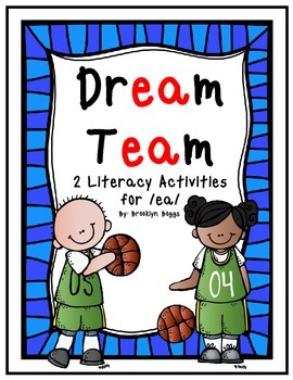 Dream Team - Literacy Activities for /ea/