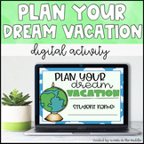 Dream Vacation- Digital End of Year Activity (Distance Learning)
