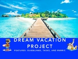 Dream Vacation Project Based Learning End of Year Activity
