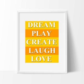 Dream, play, create, laugh, love - printable poster