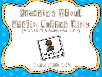 Dreaming About Martin Luther King {A CCSS ELA Activity for