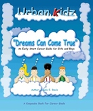 DREAMS CAN COME TRUE -INFORMATIONAL LEARNING SERIES