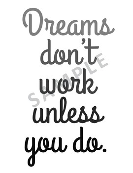 Dreams don't work unless you do Print Art