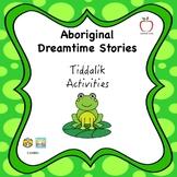 Aboriginal Dreamtime Stories Tiddalik Activities