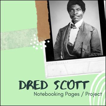 Dred Scott - U.S. History Notebooking Project