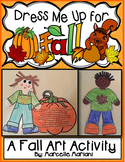 Fall-Autumn Art Activity-Dress Me Up For Fall! Color, Cut, & Assemble fall art