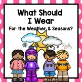 Dress Me for the Weather and Seasons!