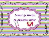 Dress Up in Fancy Words Adjective Center