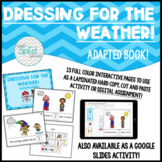 Dressing for the Weather! Adapted Book for Kinder/Autism/S