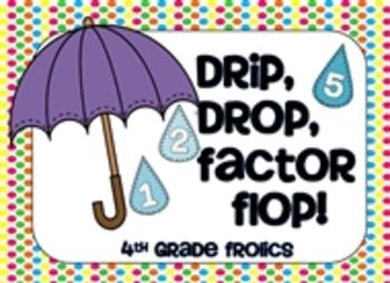 Drip, Drop, Factor Flop!