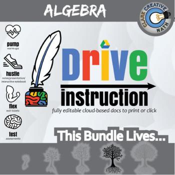 Drive Instruction - Complete Algebra - EDITABLE Warmups/Slides/Notes/Test+++