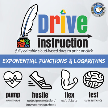 Drive Instruction - Exponential Functions & Logarithms - EDITABLE Slide, Notes+