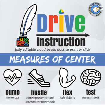 Drive Instruction - Measures of Center - EDITABLE Slides, Notes & Test