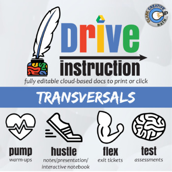 Drive Instruction - Transversals - EDITABLE Warm-Ups/Slides/Notes/Test