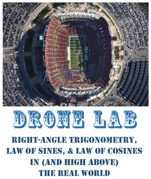 Drone Lab: Right-Angle Trigonometry, Law of Sines, Law of Cosines