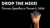 Drop the Mike: Monologues & Soliloquies in Romeo & Juliet
