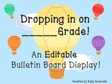 Dropping in on_______Grade! Editable Bulletin Board Display!