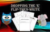 Dropping the 'e' Flip-Then-Write