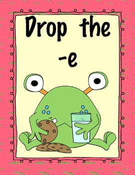 Dropping the -e before adding the inflected ending: Don't Drop the Cookies