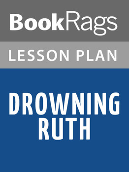 Drowning Ruth Lesson Plans