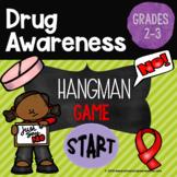 Drug Awareness Hangman, Grades 2-3