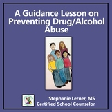 Drug & Alcohol Abuse Prevention: A Guidance Lesson