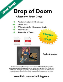 Drugs - Grades 4-5-6 - Drop of Doom - Character Education Audio, Lesson Plan