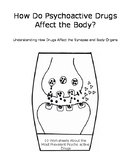 Psychoactive Drugs and Their Affect on the Body?