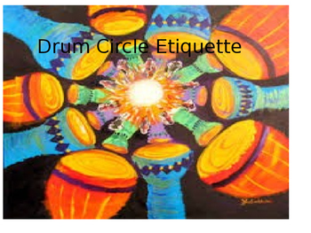 Drum Circle Etiquette Power Point
