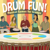 Drum Fun! - Musical Games for Groups