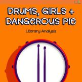 Drums, Girls & Dangerous Pie: Novel Study, Literary Analysis, 20 Assignments