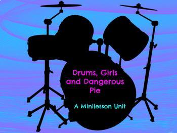 Drums, Girls and Dangerous Pie MiniLesson Unit