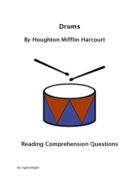 Drums by oughton Mifflin Harcourt Reading Comprehension Questions