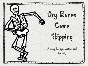 Dry Bones Come Skipping