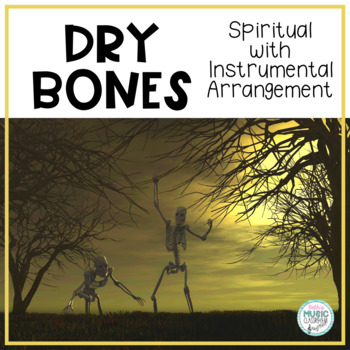 """Dry Bones"" (Come Skipping Up the Valley) - Orff Accomp., Cup Game, Sheet Music"