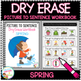 Dry Erase Picture to Sentence Workbook: Spring