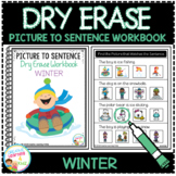 Dry Erase Picture to Sentence Workbook: Winter