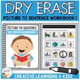 Dry Erase Picture to Sentence Workbook: Workbook 1