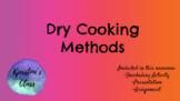 Dry Heat Cooking Methods Presentation and Activities