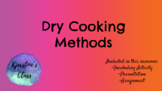 Dry Heat Cooking Methods Presentation and Activities