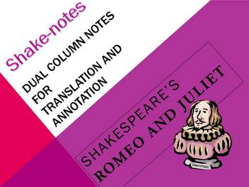 Dual Column Notes for Translation/Annotation of Romeo and Juliet: CCSS