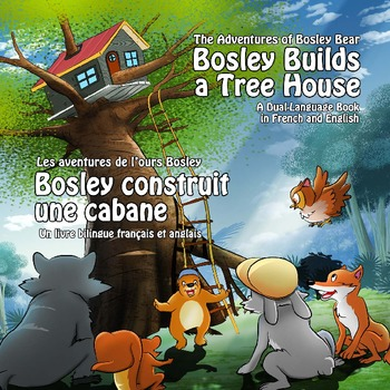 Dual Language Book - French-English - Bosley Builds a Tree House