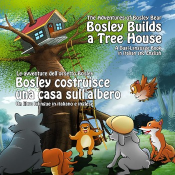 Dual Language Book - Italian-English - Bosley Builds a Tree House
