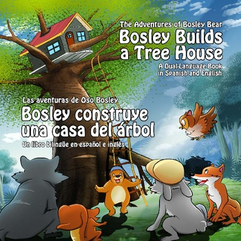 Dual Language Book - Spanish-English - Bosley Builds a Tree House