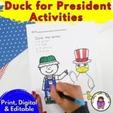 Duck President Kindergarten Literacy Activities (EDITABLE!)