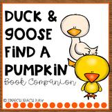 Duck & Goose Find a Pumpkin Book Companion/Speech-Language Activity Set